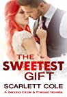 The Sweetest Gift by Scarlett Cole