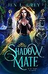Shadow Mate (Wolf Moon Academy, #1)