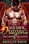 Soldier Dragon's Second Chance (Irish Dragon Shifter Brothers, #6)