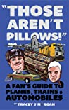 Those Aren't Pillows! A Fan's Guide to Planes, Trains and Automobiles