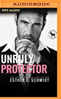 Unruly Protector