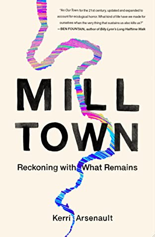 Mill Town by Kerri Arsenault
