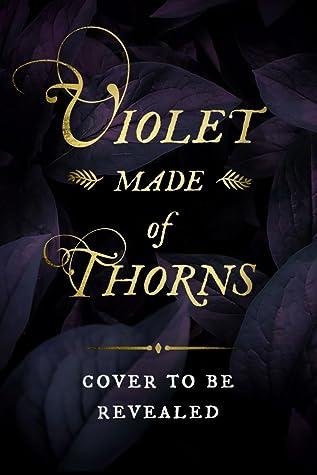 Violet Made of Thorns