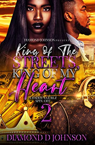 King Of The Streets, King Of My Heart 2: A Daddy's Gurlz Spin Off