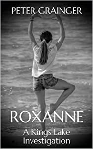 ROXANNE: A Kings Lake Investigation