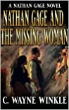 Nathan Gage And The Missing Woman: A Western Adventure (A Nathan Gage Novel Book 2)