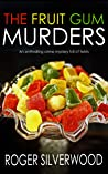 THE FRUIT GUM MURDERS an enthralling crime mystery full of twists (Yorkshire Murder Mysteries Book 21)