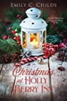Christmas at Holly Berry Inn: A Holiday Romance (Holiday Love Book 1)