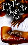 It's The Chase For Me: A Heights Story (Heights Stories)