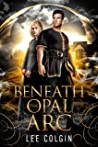 Beneath the Opal Arc (Immortal Jewels #1)