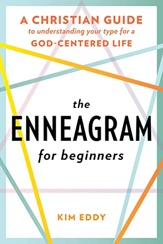 The Enneagram for Beginners: A Christian Guide to Understanding Your Type for a God-Centered Life