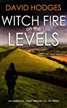 WITCH FIRE ON THE LEVELS an addictive crime thriller full of twists (Detective Kate Hamblin Mystery Book 8)