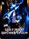 Godly Talent Duplicate System: Volume 4