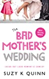 The Bad Mother's Wedding
