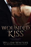 Wounded Kiss (To Be Claimed Saga Book 1)