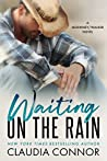 Waiting on the Rain by Claudia Connor