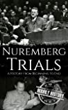 Nuremberg Trials: A History from Beginning to End