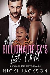 Her Billionaire Ex's Lost Child: A BWWM Secret Baby Romance