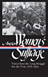 American Women's Suffrage: Voices from the Long Struggle for the Vote 1776–1965
