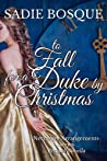 To Fall for a Duke by Christmas (Necessary Arrangements #0.5)