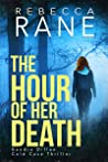 The Hour of Her Death (Kendra Dillon Cold Case, #1)
