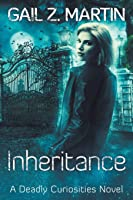 Inheritance (Deadly Curiosities #4)