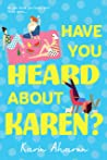 Have you heard about Karen? : A Novel
