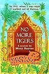 No More Tigers: T...
