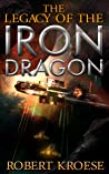 The Legacy of the Iron Dragon: An Alternate History Viking Epic