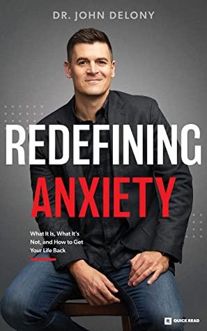 Redefining Anxiety by John Delony