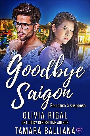 Goodbye Saïgon by Tamara Balliana