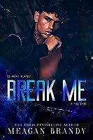 Break Me (Brayshaw, #5)