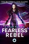 A Star Pilot's Fearless Rebel (Star Pilot, #1)