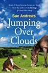 Jumping Over Clouds: A captivating tale of sheep farming, horses and family (If Clouds Were Sheep Book 2)