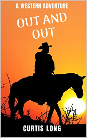 Out and Out - a classic western action adventure thriller: Rip Campbell book 7