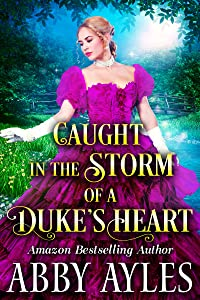 Caught in the Storm of a Duke's Heart