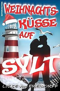 WEIHNACHTSKÜSSE AUF SYLT: Die Weihnachts-Wohlfühl-Liebes-Romanze 2020