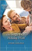 The Single Dad's Holiday Wish (Harlequin Medical Romance Book 1138)