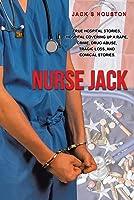 Nurse Jack: True hospital stories, hospital covering up a rape, crime, drug abuse, tragic loss, and comical stories.