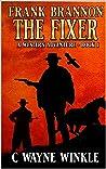 Frank Bannon: The Fixer: A Western Adventure (A Frank Bannon Western Book 1)