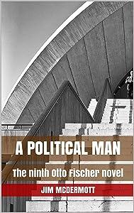 A Political Man: The ninth Otto Fischer novel