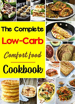 The Complete Low-Carb Comfort Food Cookbook: low-carb diet Recipes