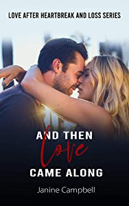 And Then Love Came Along: A Second Chance At Love Romance