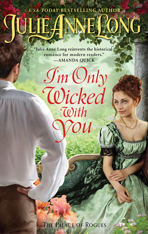 I'm Only Wicked with You (The Palace of Rogues, #3)