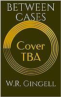 Between Cases (The City Between Book, #7)