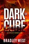 Dark Cure: A Covid Thriller