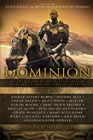 Dominion: An Anthology of Speculative Fiction from Africa and the African Diaspora