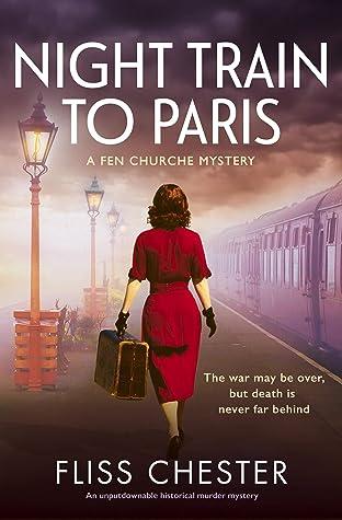 Night Train to Paris (A Fen Churche Mystery Book 2)