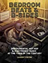 Book cover for Bedroom Beats & B-sides: Instrumental Hip Hop & Electronic Music at the Turn of the Century
