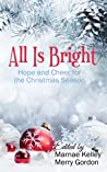 All Is Bright: Hope and Cheer for the Holiday Season
